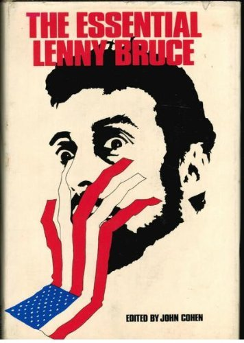 The Essential Lenny Bruce, Bruce, Lenny; John Cohen (editor)