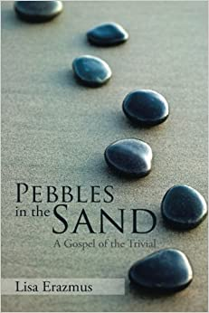 Book Pebbles in the Sand: A Gospel of the Trivial