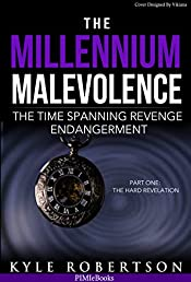 No Cost First Book: The Millennium Malevolence (Science Fiction): The Time Spanning Revenge Endangerment (Time Revenge Chronicles Book 1)