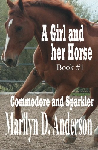 Download A Girl and Her Horse - Book #1: Commodore and Sparkler pdf epub