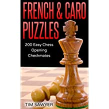 French & Caro Puzzles: 200 Easy Chess Opening Checkmates (Easy Puzzles Book 3)