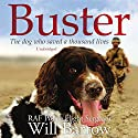 Buster: The dog who saved a thousand lives Audiobook by Will Barrow, Isabel George Narrated by Gordon Griffin