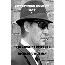 Letters From No Man's Land 3: The Jangling Discords