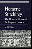 Homeric Stitchings: The Homeric Centos of the Empress Eudocia (Greek Studies: Interdisciplinary Approaches)