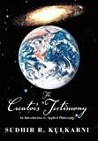The Creator's Testimony, Sudhir R. Kulkarni, 1456777440