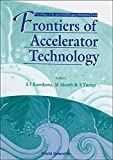 Frontiers of Accelerator Technology: Proceedings of the Joint Us-Cern-Japan International School