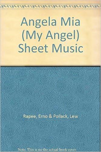 Angela Mia (My Angel) Sheet Music: Erno & Pollack, Lew Rapee