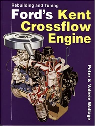 rebuilding and tuning ford s kent crossflow engine amazon co uk rh amazon co uk