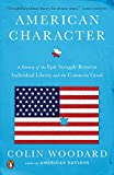 img - for American Character: A History of the Epic Struggle Between Individual Liberty and the Common Good book / textbook / text book