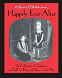 Chas Addams Happily Ever After: A Collection of Cartoons to Chill the Heart of You