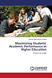 Maximizing Students' Academic Performance in Higher Education, Ashrafi Ghulam Muhammad, 3659408549