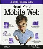 Head First Mobile Web (Brain-friendly Guides)