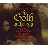 The Goth Anthology: Underground Anthems from Rock's Dark
