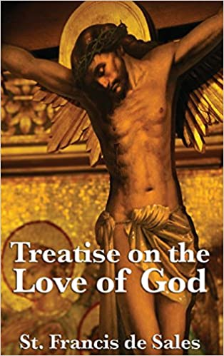 Treatise On The Love Of God St Francis De Sales 9781515430667