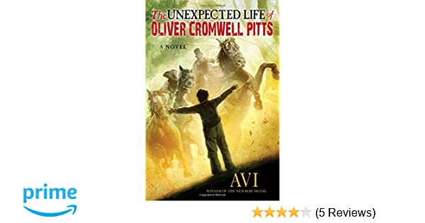 Author Oliver Pitts >> The Unexpected Life Of Oliver Cromwell Pitts Being An Absolutely