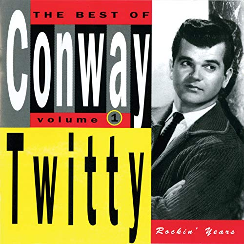 The Best Of Conway Twitty Volume 1: Rockin' Years