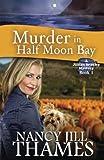 img - for Murder in Half Moon Bay: A Jillian Bradley Mystery, Book 1 book / textbook / text book