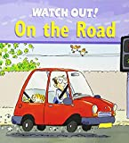 img - for Watch Out! On the Road (Watch Out! Books) book / textbook / text book