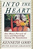 Into the Heart: One Man's Pursuit of Love and Knowledge Among the Yanomama
