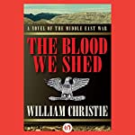The Blood We Shed | William Christie