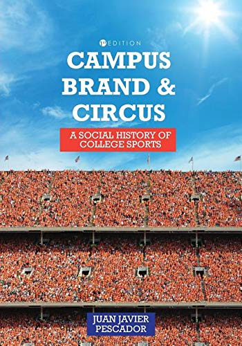 Read Online Campus, Brand, and Circus: A Social History of College Sports pdf
