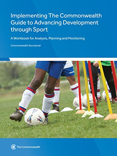 Implementing The Commonwealth Guide to Advancing Development through Sport: A Workbook for Analysis, Planning and Monito