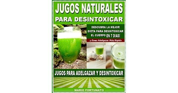 Jugos para desintoxicar el cuerpo y adelgazar y