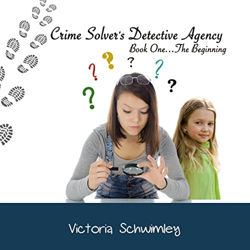 Crime Solver's Detective Agency: The Beginning, Book 1