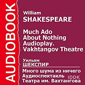 Much Ado About Nothing (Dramatized) Audiobook