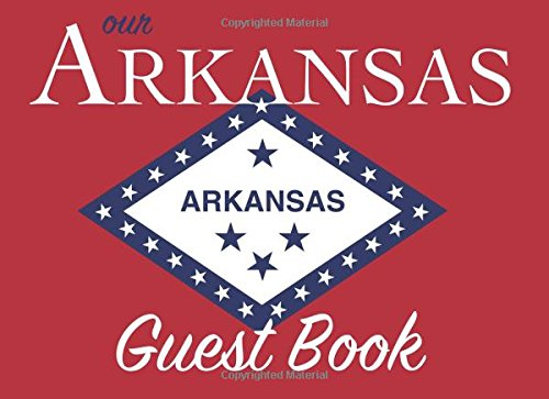 Our Arkansas Guest Book: 100 pages, 8.25 x 6 in., matte cover.  For Arkansas homes, cabins, condos, guest rooms, B&Bs, businesses, coffee shops, ... parties, family reunions, and more! Arkansas Confederate Flag