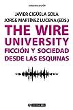 The Wire University. Ficción y sociedad desde las esquinas (Manuales) (Spanish Edition)