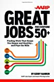 Great Jobs for Everyone 50+: Finding Work That Keeps You Happy and Healthy ... And Pays the Bills
