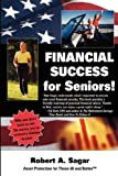 Financial Success for Seniors, Robert Sagar and 1st World Publishing, 1421898047