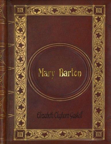 Elizabeth Cleghorn Gaskell - Mary Barton