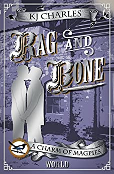 Rag and Bone (A Charm of Magpies World) by [Charles, KJ]