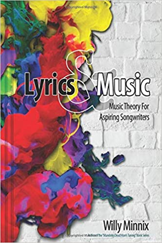 Lyrics and Music: Music Theory and Songwriting Techniques