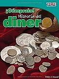 Cómpralo! /Buy It!: Historia del dinero (Time for Kids En Español, Level 3) (Spanish Edition) (TIME For Kids Nonfiction Readers)