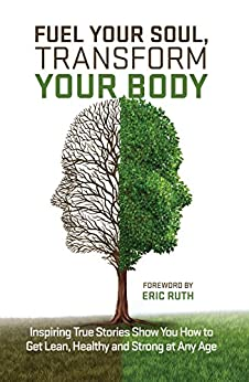 Fuel Your Soul: Transform Your Body by [Ruth, Eric, Crocker, Aaron, Gaylor, Julian ]