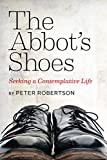 The Abbot's Shoes: Seeking a Contemplative Life