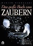 img - for Das gro e Buch vom Zaubern. Einf hrung in die Geheimnisse der Zauberkunst. book / textbook / text book