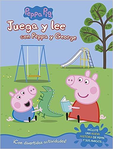 Descargar Epub Gratis Juega Y Lee Con Peppa Y George