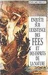 Enquete sur existence des fees et esprits... par Brasey