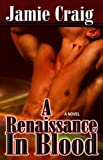 A Renaissance in Blood, Jamie Craig, 1602729182