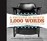 A Picture Is Worth 1000 Words: Image-Driven Story Prompts and Exercises for Writers