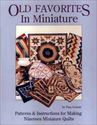 Old Quilt Patterns (Old Favorites in Miniature: Patterns and Instructions for Making Nineteen Miniature Quilts)