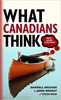 Book What Canadians Think (About Almost Everything)