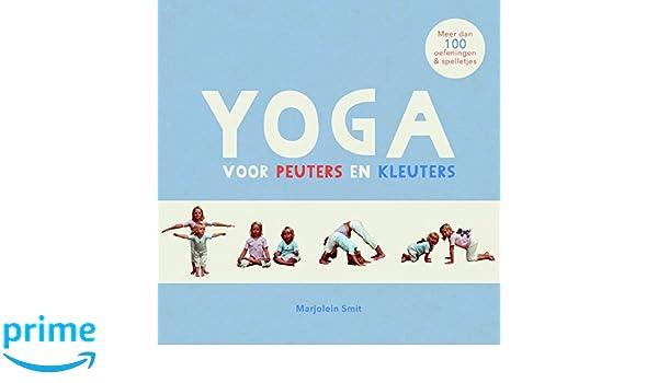 Yoga voor peuters en kleuters: meer dan 100 oefeningen ...