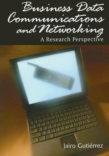 Business Data Communications and Networking: A Research Perspective