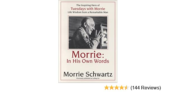 Argumentative Essay About Same Sex Marriage Morrie In His Own Words Morrie Schwartz Paul Solman   Amazoncom Books Essay Writing About Mother also Fiction Essay Examples Morrie In His Own Words Morrie Schwartz Paul Solman  Manhattan Project Essay