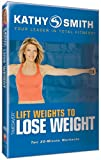 Kathy Smith - Timesaver - Lift Weights to Lose Weight